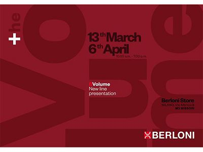 Monday, March 13, and again on April 6, will be held the event for the presentation of the new line BVolume to Trade at Berloni Store